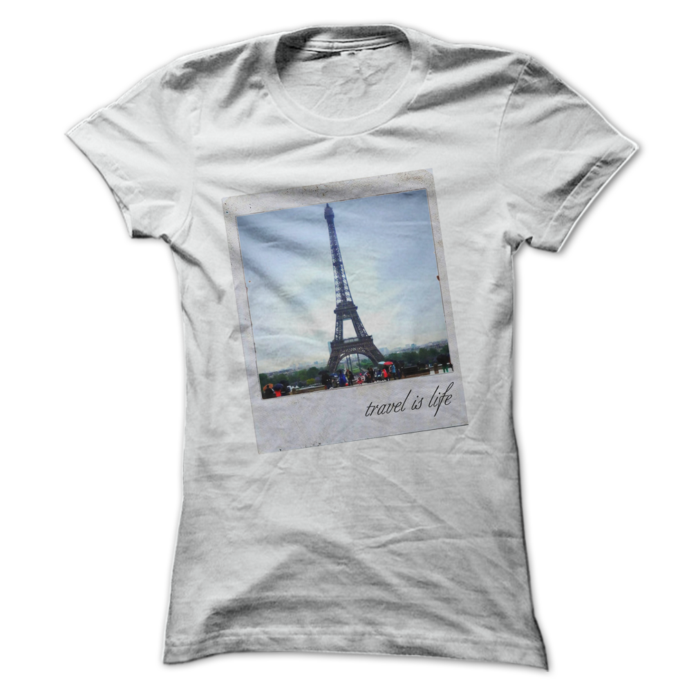 La Tour Eiffel Tee by Travel is Life