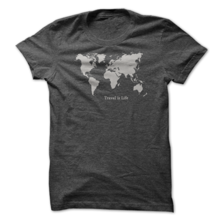 World Travel Tee by Travel is Life