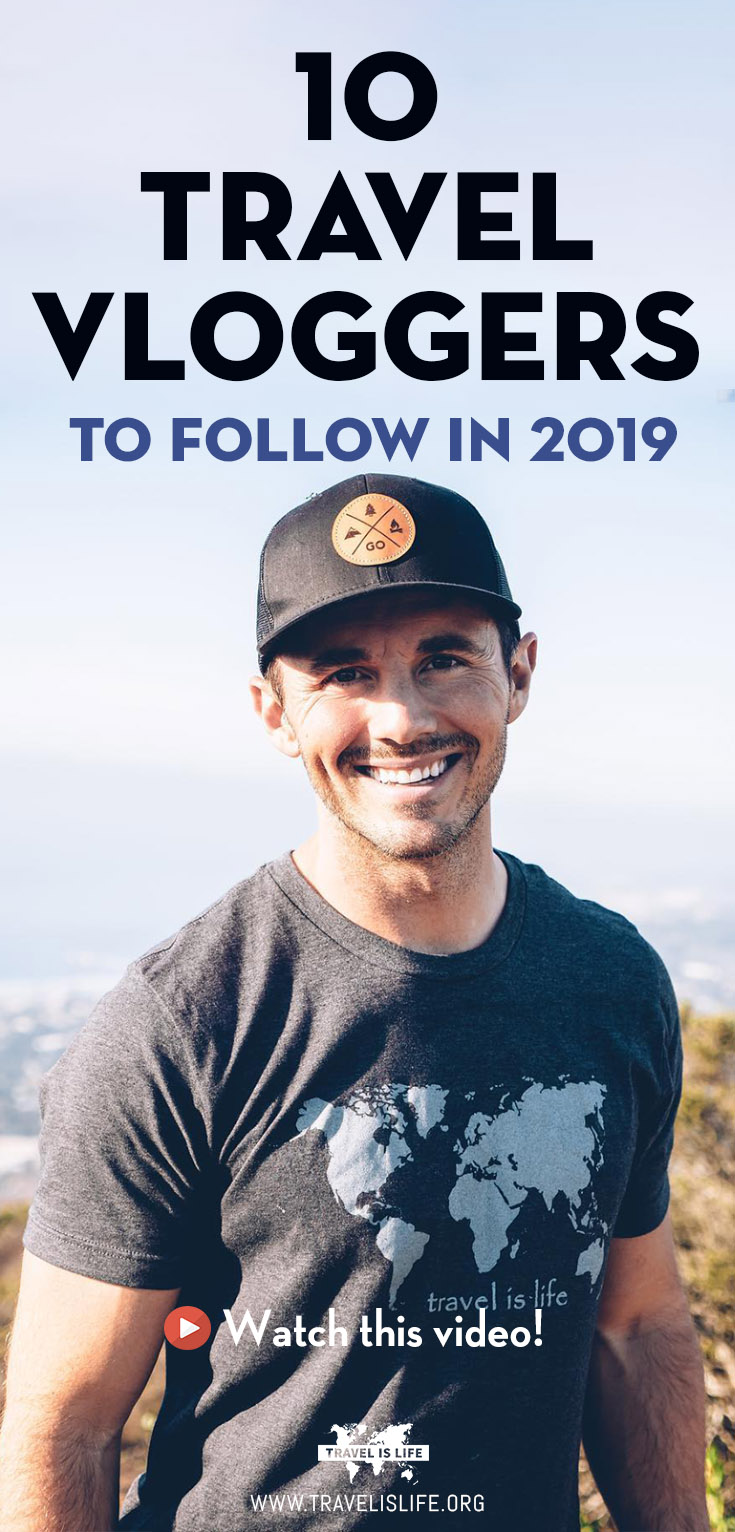 Top 10 Travel Vloggers to Follow in 2019