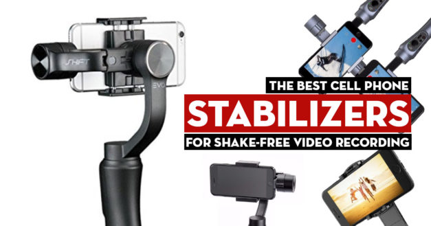 Best Cell Phone Video Stabilizers for Shake-Free Travel Videos