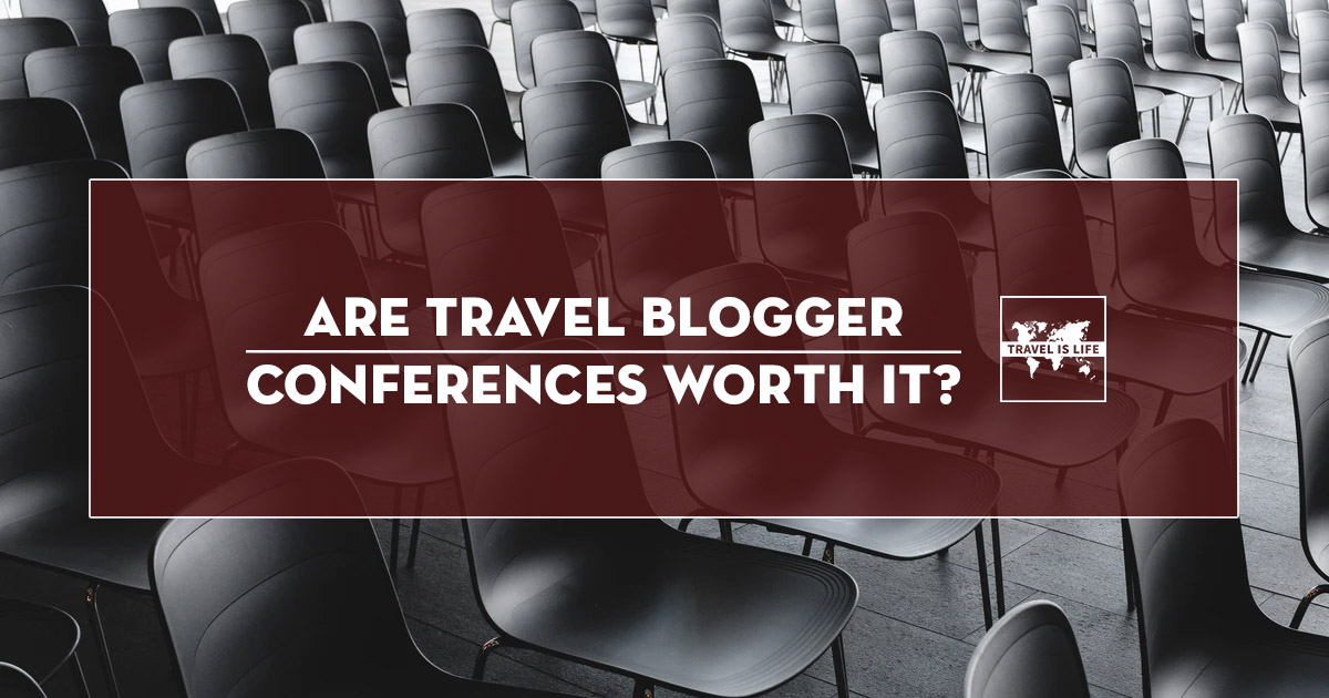 Are travel blogger conferences worth it?