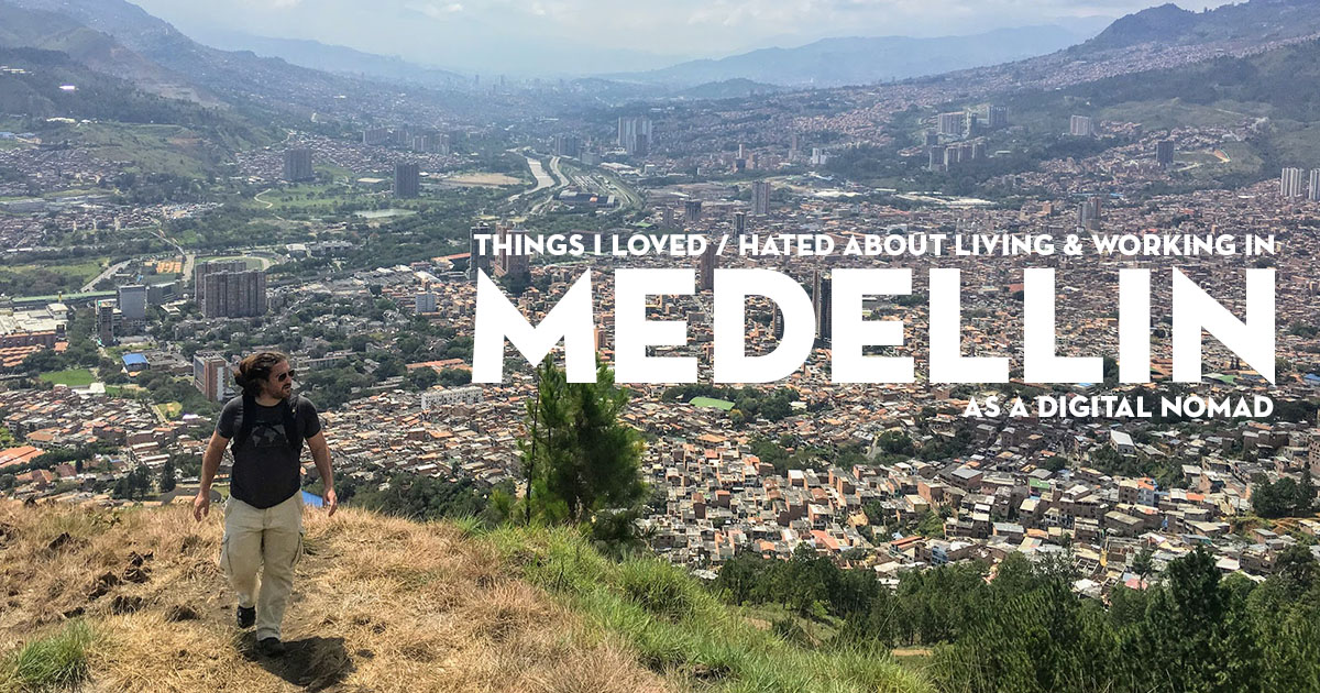 20 Things I Loved / Hated About Medellín Colombia as a Digital Nomad