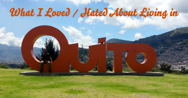 What I Loved / Hated About Living in Quito Ecuador as a Digital Nomad
