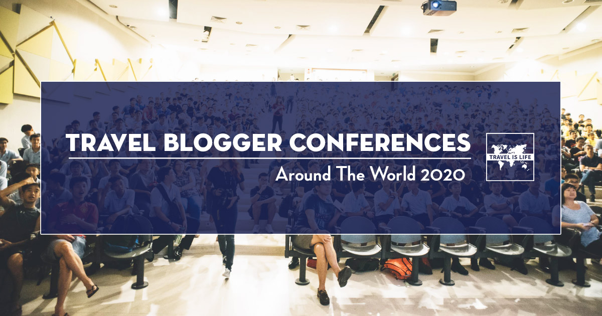 Travel Blogger Conferences & Trade Shows in 2020